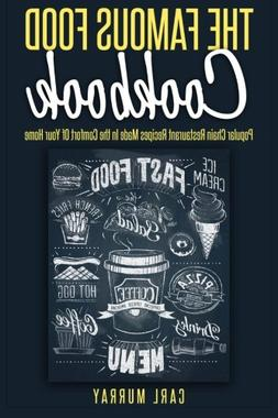 The Famous Food Cookbook: Popular Chain Restaurant Recipes M